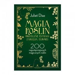 Magia roślin – skuteczne rytuały, zaklęcia, eliksiry, J. Diaz
