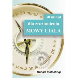 30 minut dla zrozumienia mowy ciała, Monika Matschnig