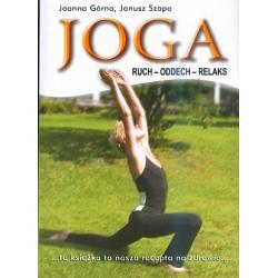 Joga. Ruch – oddech – relaks, Joanna Górna, Janusz Szopo