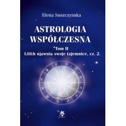 Astrologia współczesna, t. II Lilith ujawnia swoje tajemnice, cz. 2
