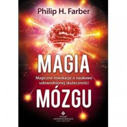 Magia mózgu - Farber Philip H.