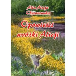 Opowieści wróżki Alicji, wersja elektroniczna, Alla Alicja Chrzanowska