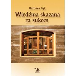 Wiedźma skazana za sukces, Barbara Bąk
