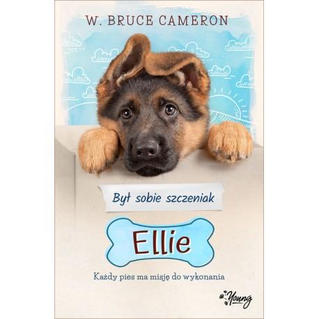 Był sobie szczeniak: Ellie, W. Bruce Cameron