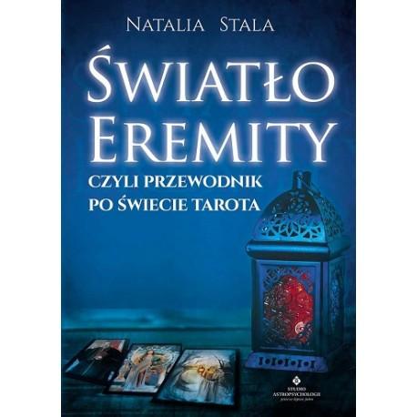 Światło Eremity, czyli przewodnik po świecie Tarota, Natalia Stala