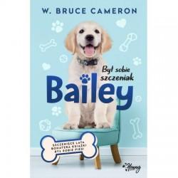 Był sobie szczeniak. Bailey, W. Bruce Cameron