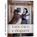 Tańcząca z dogami, autobiografia, A. Chrzanowska