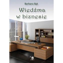Wiedźma w biznesie, Barbara Bąk